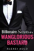 Billionaire Secrets of a Wanglorious Bastard