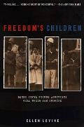 Freedoms Children Young Civil Rights Activists Tell Their Own Stories