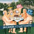 30 Cakes to Eat Naked