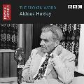 The Spoken Word: Aldous Huxley (British Library - British Library Sound Archive)