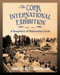 The Cork International Exhibition, 1902-1903 - A Snapshot of Edwardian Cork