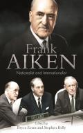 Frank Aiken - Nationalist and Internationalist