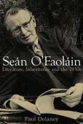 Sean O'Faolain - Literature, Inheritance and the 1930s