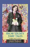 Oscar Wilde's Fairy Tales - Origins and Contexts