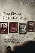 The Great Irish Famine: A History in Four Lives