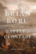 Brian Boru and the Battle of Clontarf