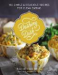 Dashing Dish 100 Simple & Delicious Recipes for Clean Eating