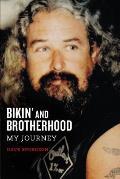 Bikin & Brotherhood My Journey