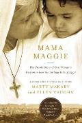 Mama Maggie (International Edition): The Untold Story of One Woman's Mission to Love the Forgotten Children of Egypt's Garbage Slums