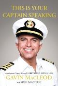This Is Your Captain Speaking My Fantastic Voyage Through Hollywood Faith & Life