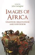 Images of Africa: Creation, Negotiation and Subversion