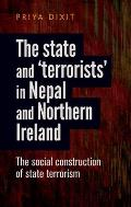 The State and 'terrorists' in Nepal and Northern Ireland: The Social Construction of State Terrorism