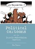 Political cartoons and the Israeli-Palestinian conflic