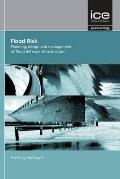 Flood Risk: Planning, Design and Management of Flood Defence Infrastructure