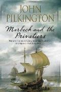 Marbeck and the Privateers: A Thrilling 17th Century Novel of Espionage, Ambition and Power