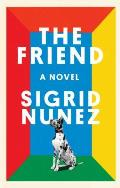 Cover Image for The Friend by Sigrid Nunez
