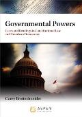 Governmental Powers Cases & Readings In A Constitutional Law & American Democracy