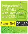 Exam Ref 70 480 Programming in HTML5 with JavaScript & CSS3