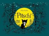 Pitschi: The Kitten Who Always Wanted to Be Something Else: A Sad Story That Ends Well