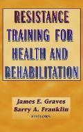 Resistance Training for Health & Rehabilitation