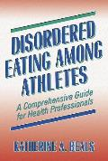 Disordered Eating Among Athletes A Comprehensive Guide for Health Professionals