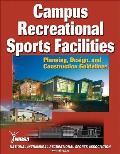 Campus Recreational Sport Facilities Planning Design & Construction Guidelines