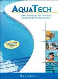 Aquatech: Best Practices for Pool and Aquatic Facility Operators [With Laminated Aquatech Pool Tool]