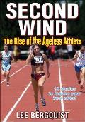Second Wind: The Rise of the Ageless Athlete