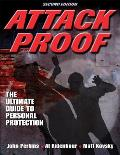 Attack Proof The Ultimate Guide to Personal Protection 2nd Edition