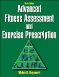 Advanced Fitness Assessment & Exercise Prescription 6th Edition