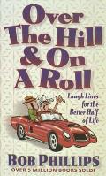 Over The Hill & On A Roll
