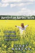 Barefoot On Barbed Wire