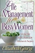 Life Management for Busy Women Living Out Gods Plan with Passion & Purpose