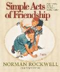 Simple Acts of Friendship Heartwarming Stories of One Friend Blessing Another