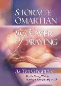 The Power of Praying: As You Graduate: For the Young Women Starting a New Journey in Life (Power of Praying)