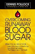Overcoming Runaway Blood Sugar Practical Help For People Fighting Fatigue & Mood Swings Hypoglycemics & Diabetics Those Trying to Control