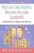 Men Are Like Waffles Women Are Like Spaghetti Understanding & Delighting in Your Differences