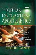 Popular Encyclopedia of Apologetics Surveying the Evidence for the Truth of Christianity