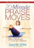 20-Minute Praise Moves: Three New Workouts to Fit Your Schedule