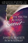 Truth Behind The Secret A Reasoned Respo