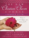 The New Christian Charm Course (Student: Today's Social Graces for Every Girl