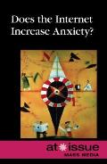 Does the Internet Increase Anxiety?