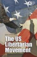The Us Libertarian Movement