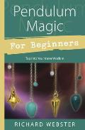 Pendulum Magic for Beginners Power to Achieve All Goals