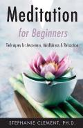 Meditation for Beginners Techniques for Awareness Mindfulness & Relaxation