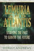 Lemuria & Atlantis Studying the Past to Survive the Future