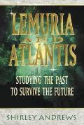 Lemuria & Atlantis: Studying the Past to Survive the Future
