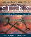Sacred Signs Hear See & Believe Messages from the Universe