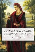St Mary Magdalene The Gnostic Tradition of the Holy Bible