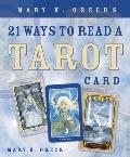 Mary K Greers 21 Ways to Read a Tarot Card